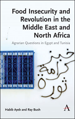 "Cover of ""Food Insecurity and Revolution in the Middle East and North Africa: Agrarian Questions in Egypt and Tunisia"""